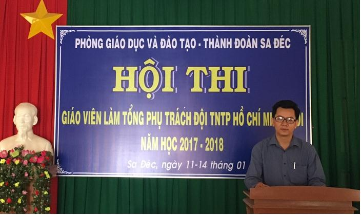 """Thành phố Sa Đéc tổ chức Hội thi """"Giáo viên làm Tổng phụ trách Đội TNTP Hồ Chí Minh giỏi"""" lần thứ III, năm học 2017 - 2018"""